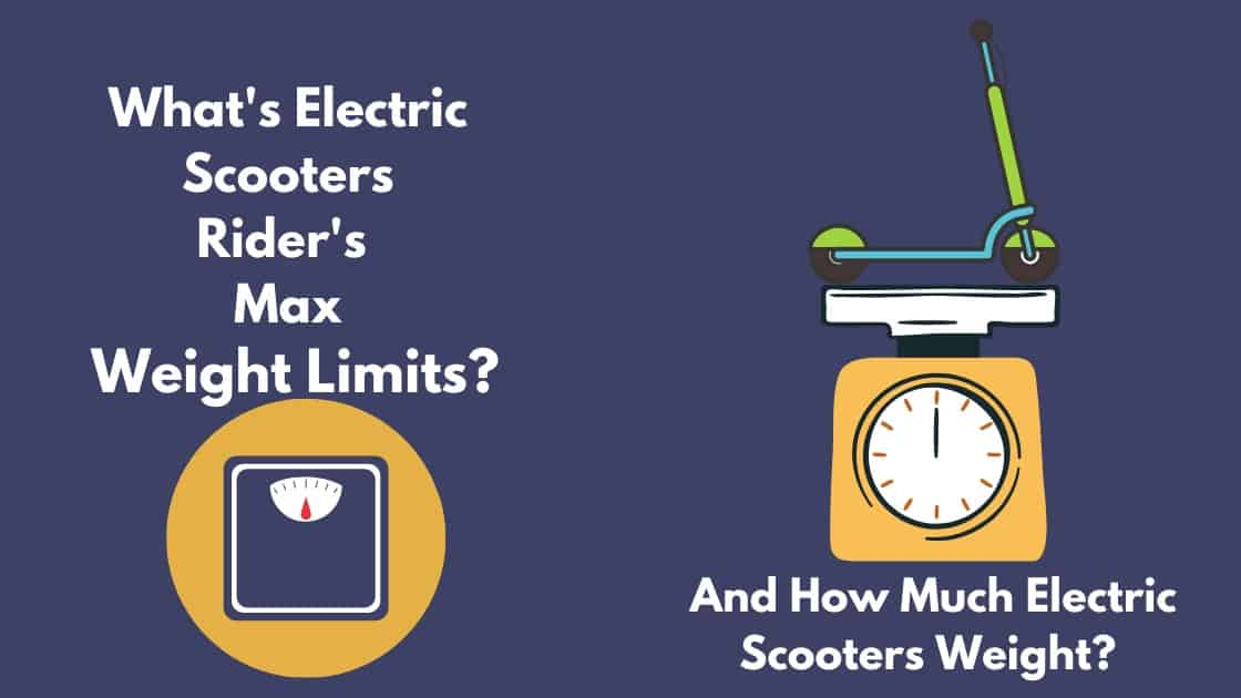 What's electric scooters weight limit